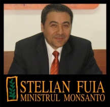 Monsanto a intrat la Guvernare prin Stelian Fuia, ca ministru al Agriculturii si Dezvoltarii Rurale