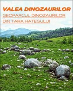 Dinozaurii pitici din Tara Hategului, vedete cu ocazia Saptamanii Europene a Geoparcurilor