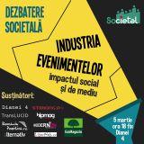 Dezbatere Societala: Industria evenimentelor, impactul social si de mediu