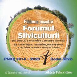 Forumul Silviculturii: momentul unui nou Cod Silvic si al unui inceput de program PNDR