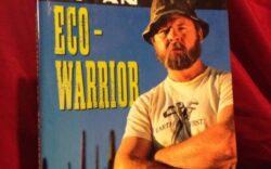 """Confesiunile unui eco-razboinic"" de Dave Foreman, cofondatorul miscarii Earth First!"