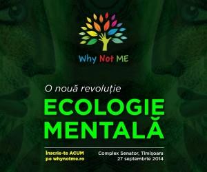 A doua Conferin?? Why Not Me dedicat? mediului va avea loc la Timi?oara pe data de 27 septembrie