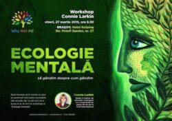 "Seminarul de Ecologie Mentala ""Why Not Me?"" sustinut de Connie Larkin ajunge la Brasov in 27 martie"